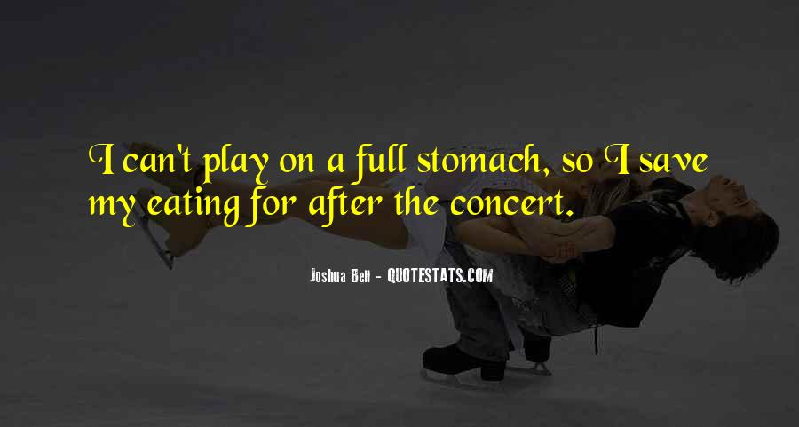 Quotes About Full Stomach #1623208