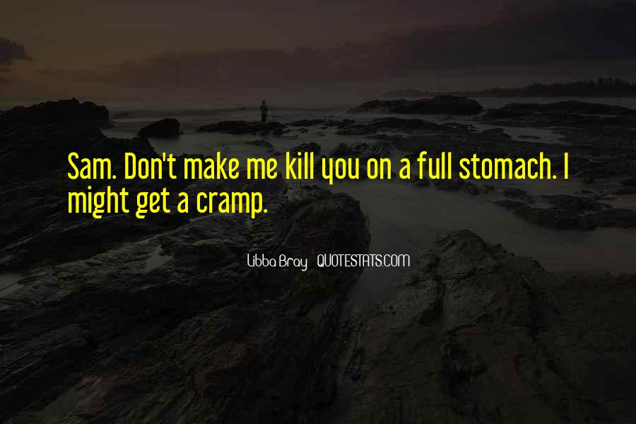 Quotes About Full Stomach #1804332