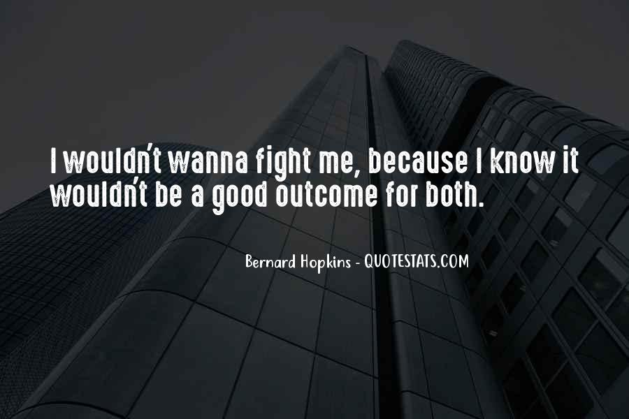 Wanna Fight Me Quotes #595739