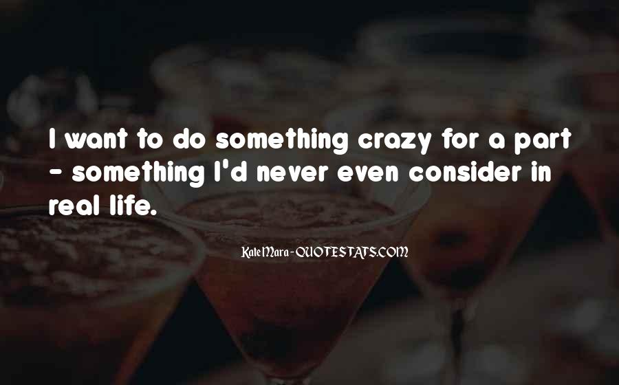 Want To Do Something In Life Quotes #1530868