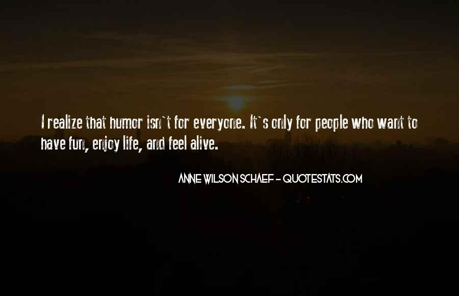 Want To Enjoy Life Quotes #1110053