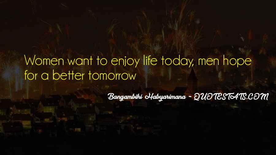 Want To Enjoy Life Quotes #1743852