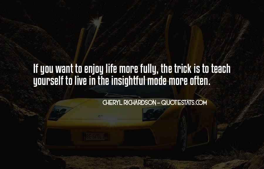 Want To Enjoy Life Quotes #260245