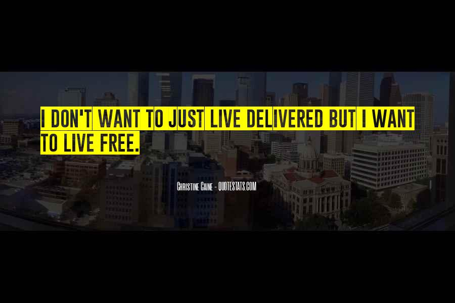 Want To Live Free Quotes #1671602