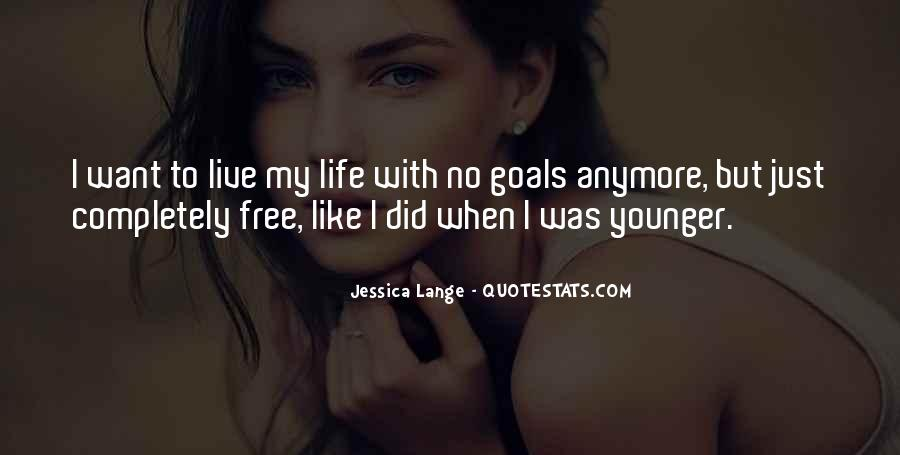 Want To Live Free Quotes #310981