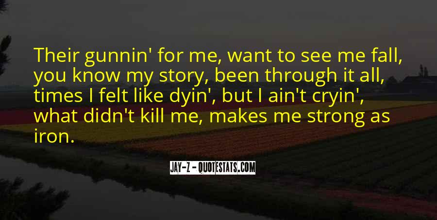 Want To See You Fall Quotes #1008056