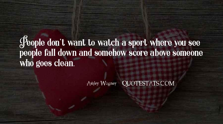 Want To See You Fall Quotes #15809