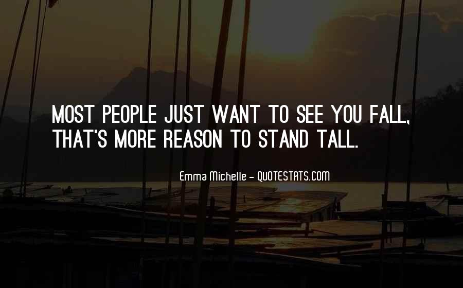Want To See You Fall Quotes #1695521