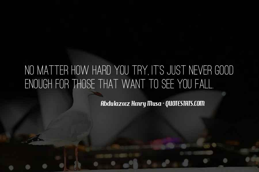Want To See You Fall Quotes #470213