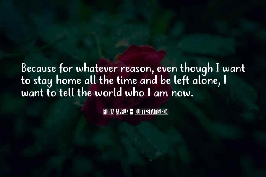 Want To Stay Alone Quotes #1044467