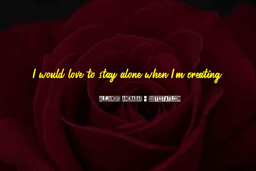 Want To Stay Alone Quotes #479130
