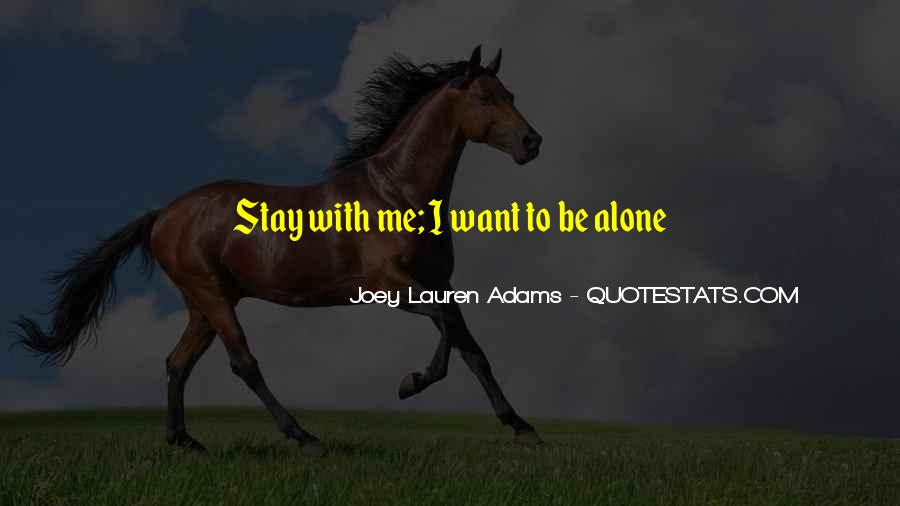 Want To Stay Alone Quotes #867734