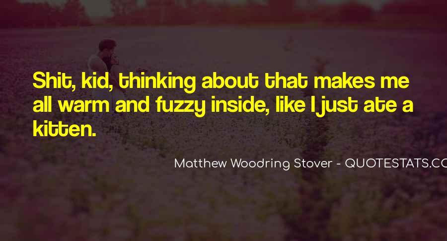 Warm Fuzzy Quotes #129213