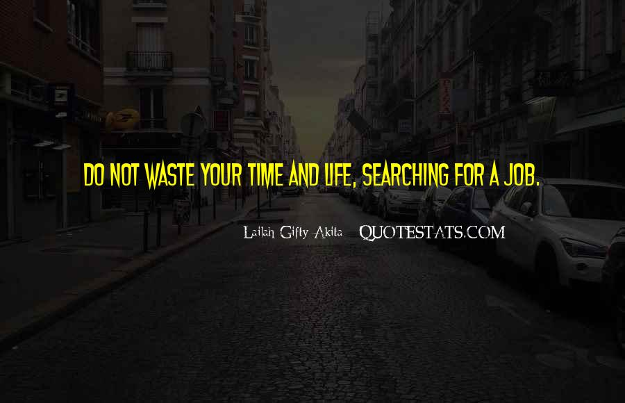 Waste Of Time Search Quotes #1414081