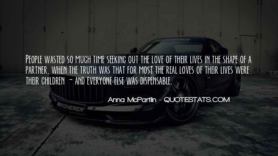 Wasted My Time Love Quotes #1254812