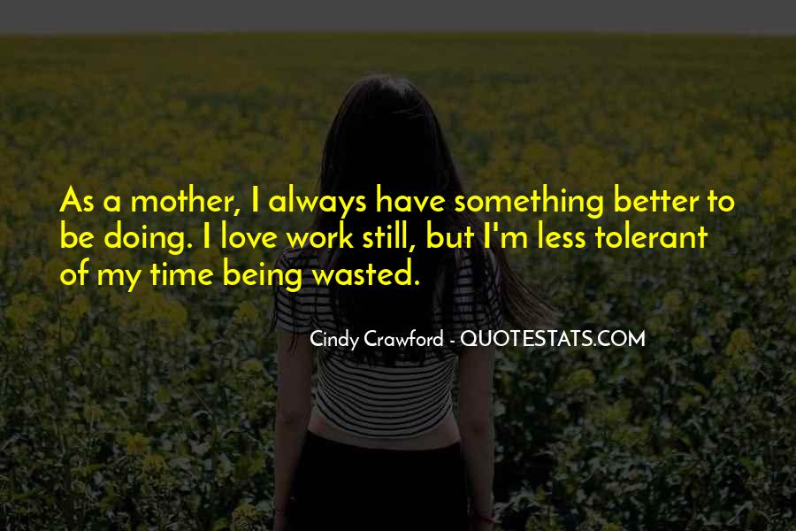 Wasted My Time Love Quotes #1696015
