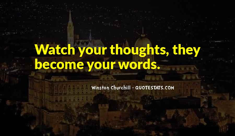 Watch Out Your Words Quotes #405521