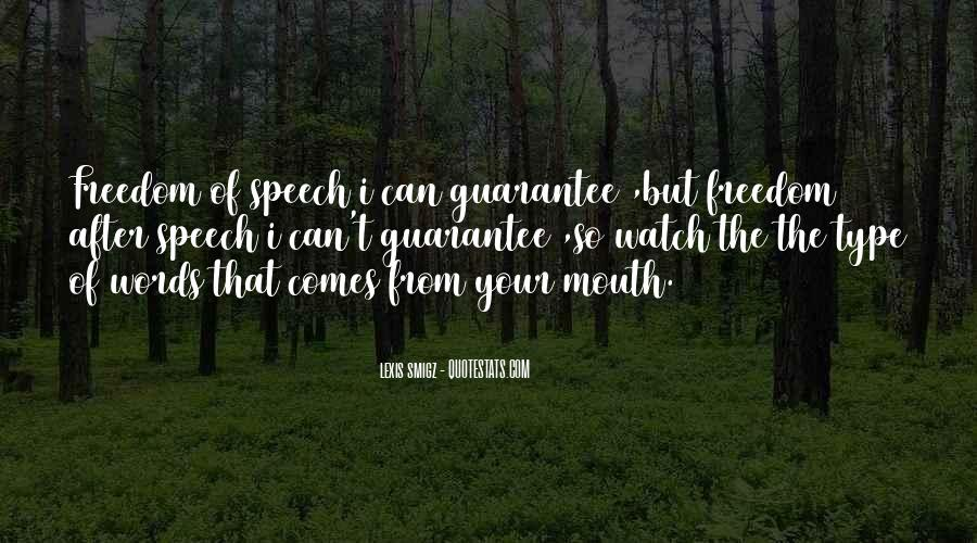 Watch Out Your Words Quotes #465062