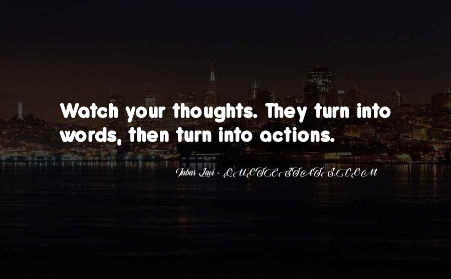 Watch Out Your Words Quotes #700428