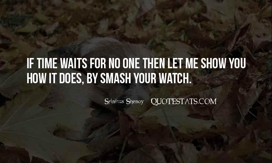 Watch Your Time Quotes #1019130