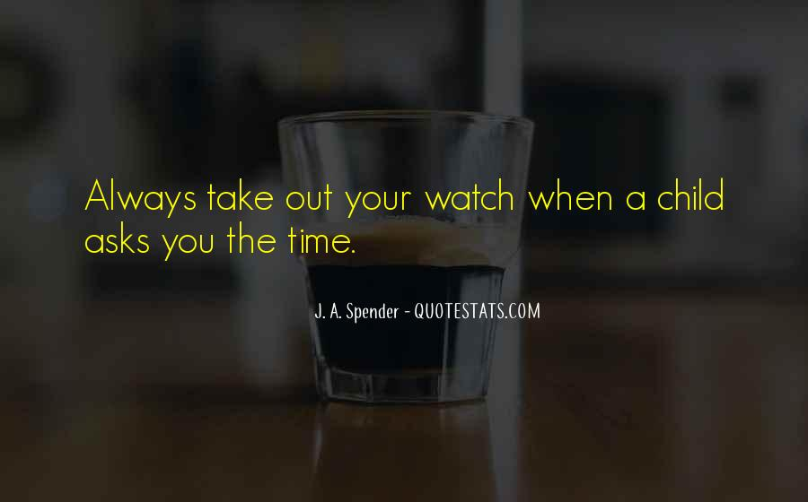 Watch Your Time Quotes #140099