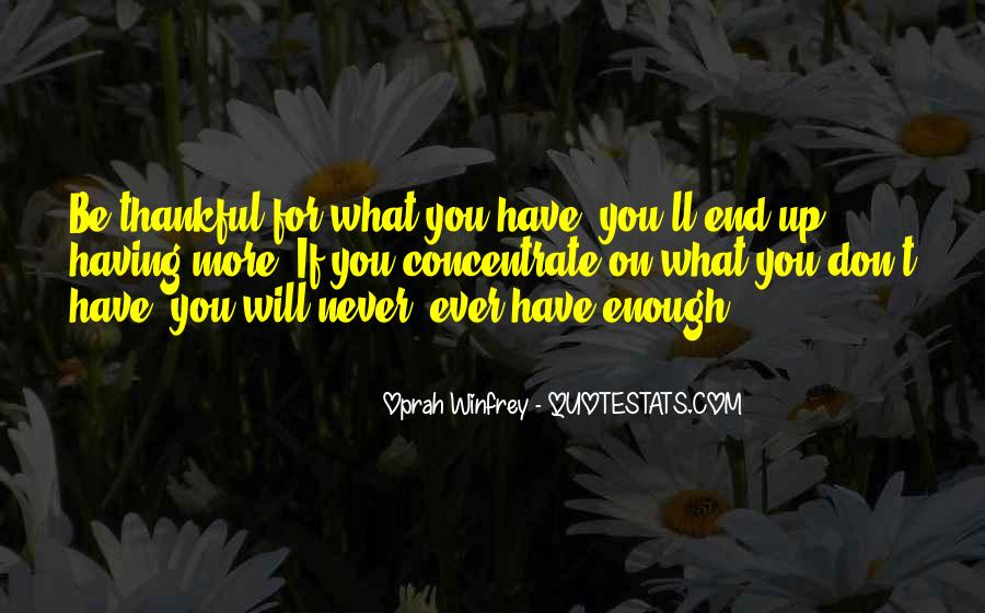Quotes About Never Having Enough #1184273