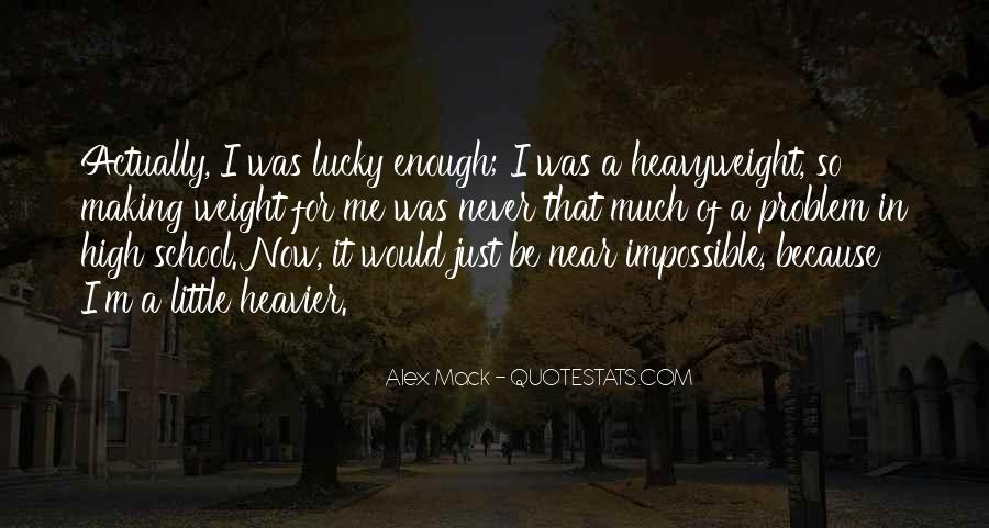 Quotes About Never Having Enough #26752