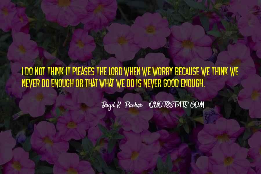 Quotes About Never Having Enough #32733