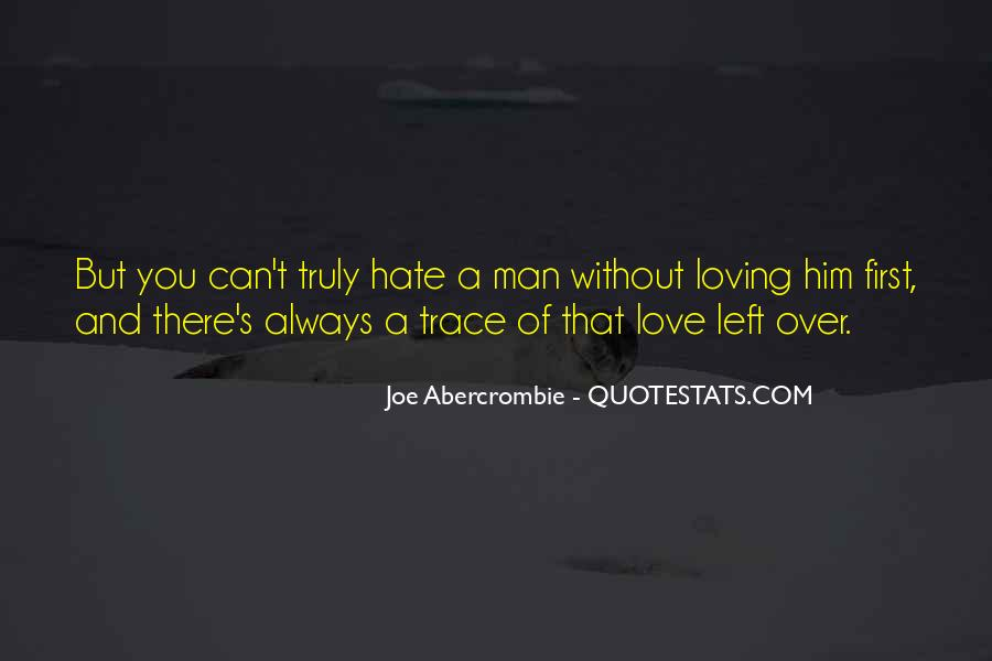 Quotes About Truly Loving Him #1364093
