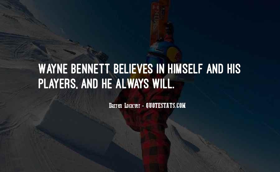 Wayne Bennett Quotes #1609727