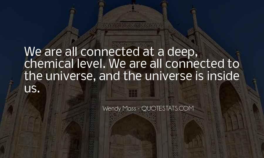 We All Are Connected Quotes #1013979