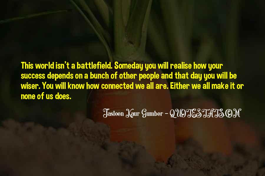 We All Are Connected Quotes #1018584