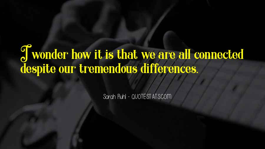 We All Are Connected Quotes #1237798