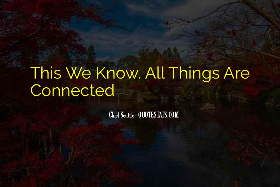 We All Are Connected Quotes #1238824