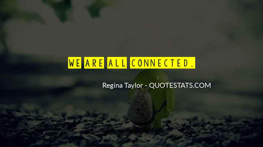 We All Are Connected Quotes #226804