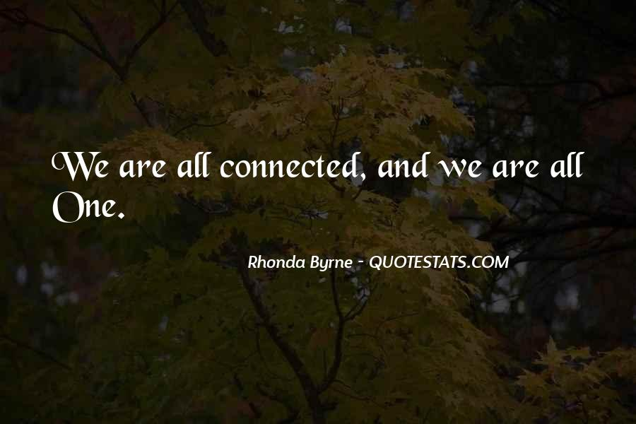 We All Are Connected Quotes #35863
