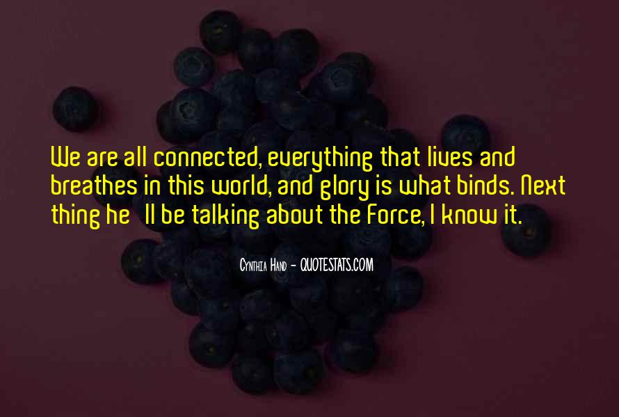 We All Are Connected Quotes #929652