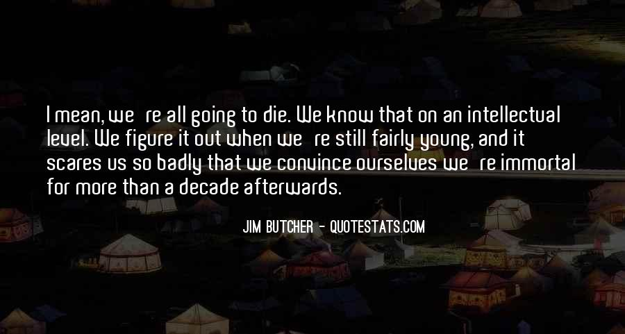 We All Die Young Quotes #1560441