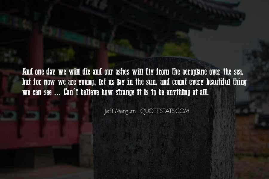 We All Die Young Quotes #15649