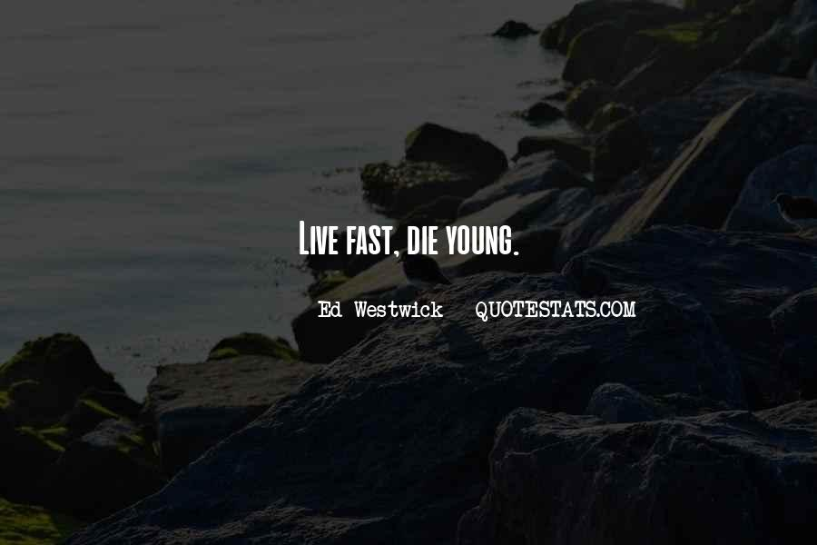 We All Die Young Quotes #157887