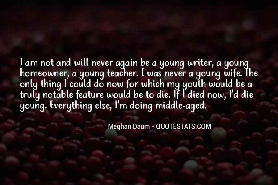We All Die Young Quotes #3163