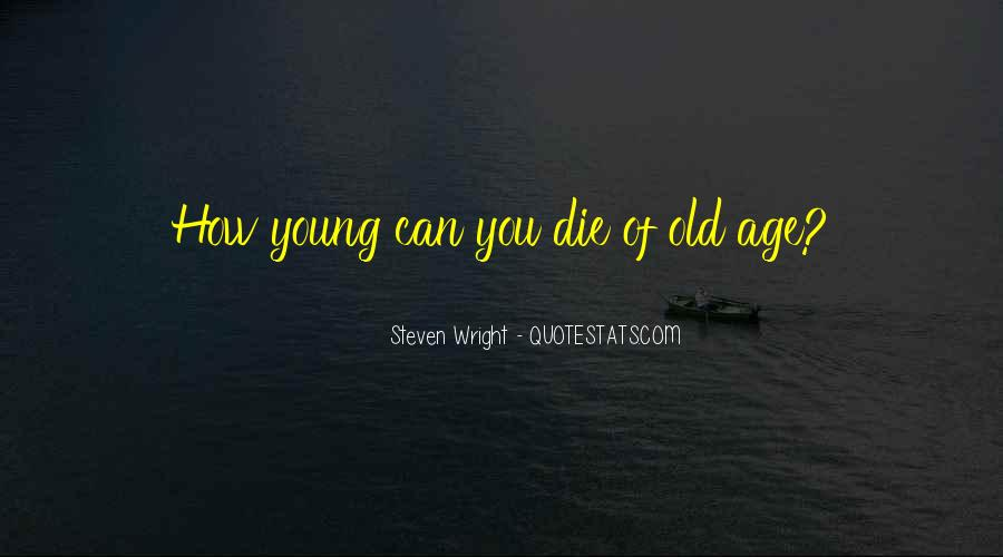 We All Die Young Quotes #34366
