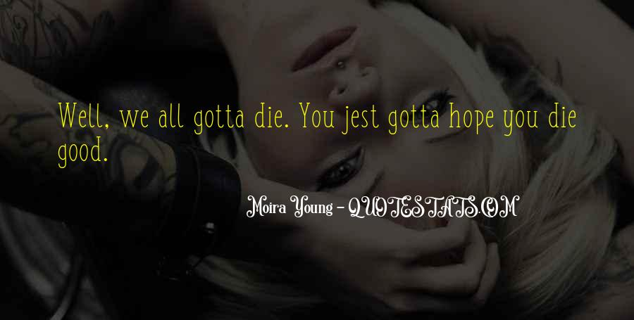 We All Die Young Quotes #464736