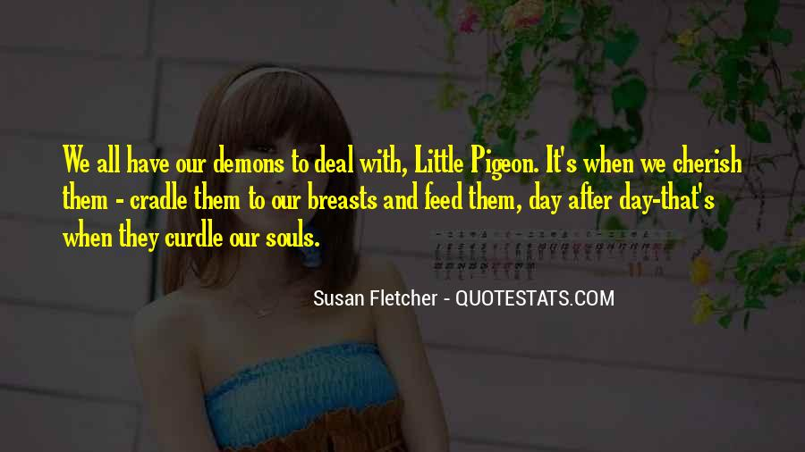 We All Have Demons Quotes #1296531