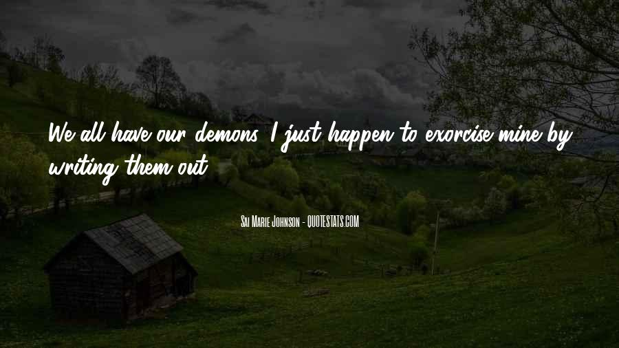 We All Have Demons Quotes #1709324