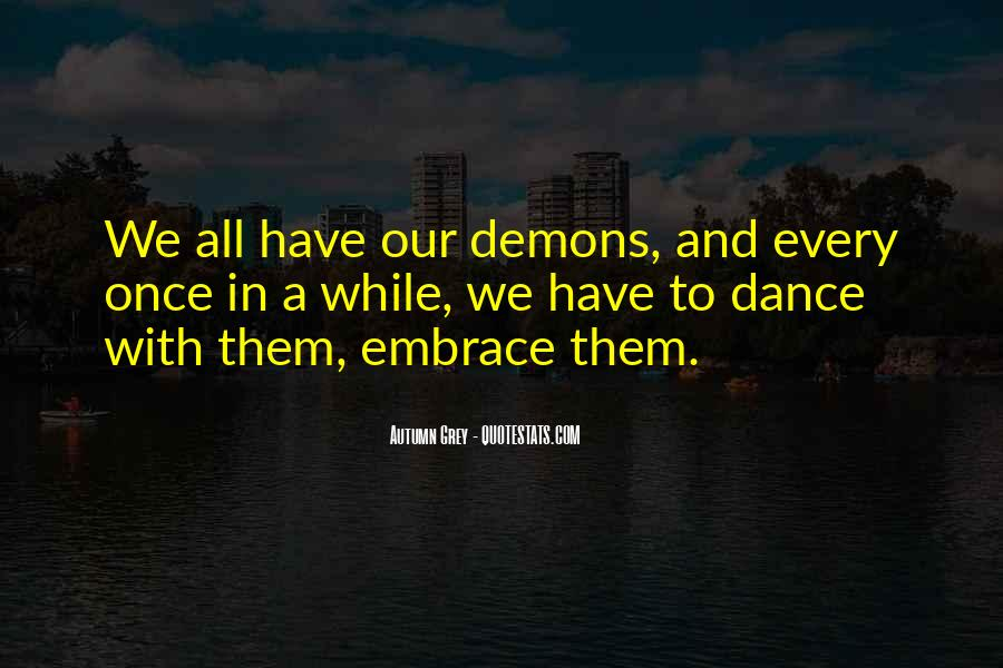 We All Have Demons Quotes #1850551