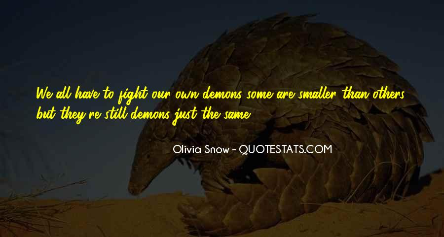 We All Have Demons Quotes #423037