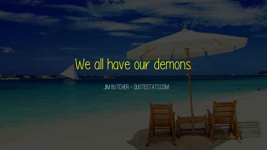 We All Have Demons Quotes #423103