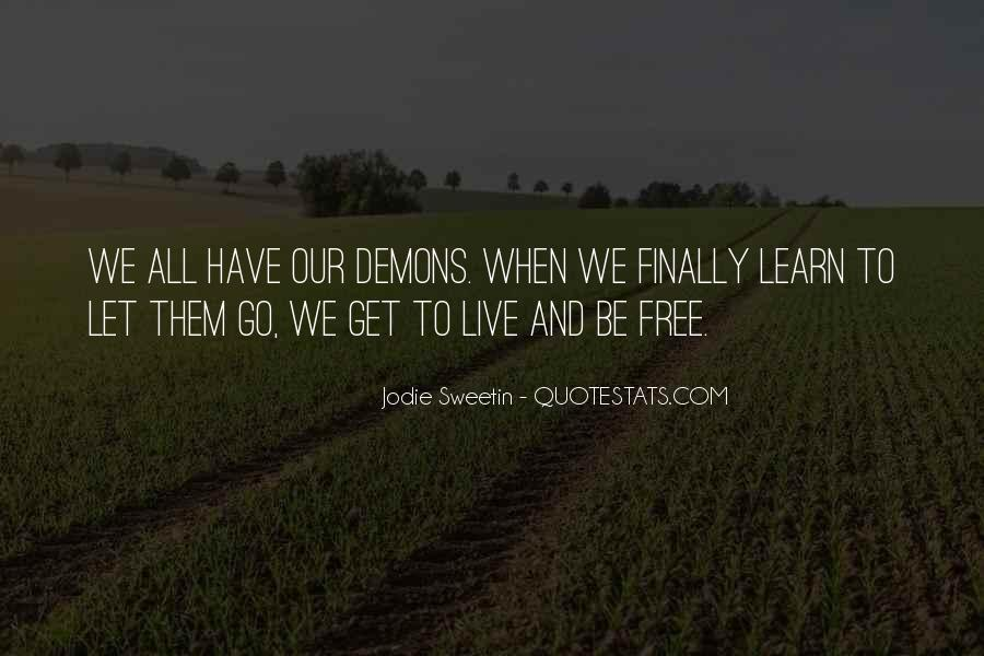 We All Have Demons Quotes #545584