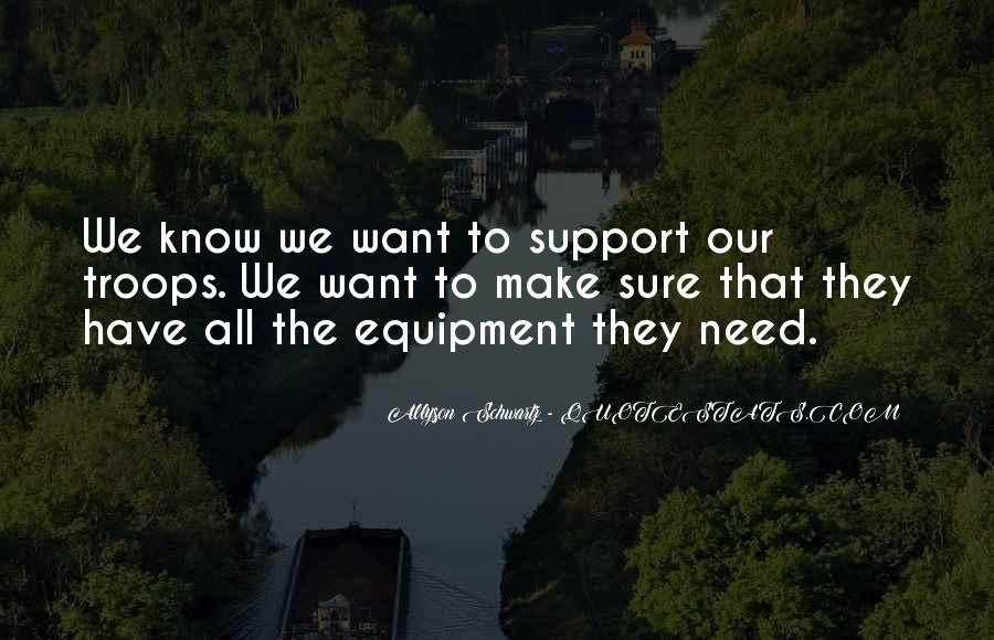 We All Need Support Quotes #159813